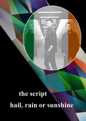 11 Ireland - The Script - Hail, rain or sunshine