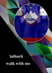 13 Slovenia - Laibach - Walk with me