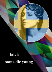 14 Sweden - Laleh - Some die young