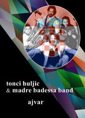23 Croatia - Tonci Huljic & Madre Badessa Band - Ajvar